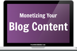 Monetizing Your Blog – Part Five